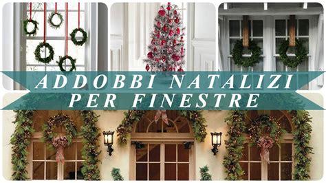 addobbi natalizi per porte addobbi natalizi per finestre