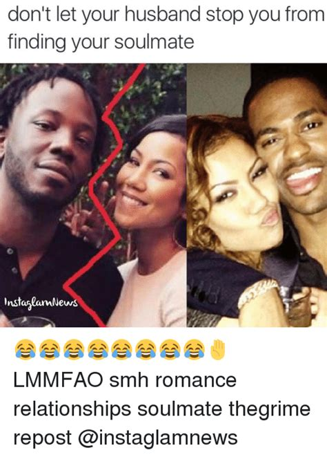 Don T Let Your Memes Be Memes - don t let your husband stop you from finding your soulmate news lmmfao smh romance