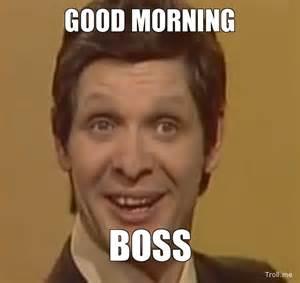 Good Morning Boss Meme