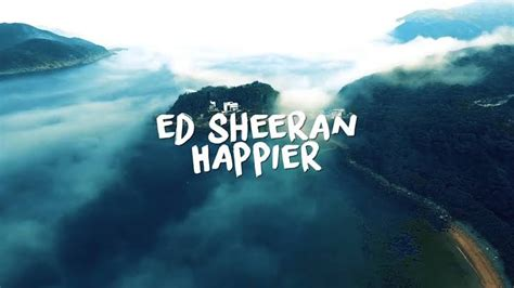 Music Video Ed Sheeran  Happier (official Video)  V O O G E