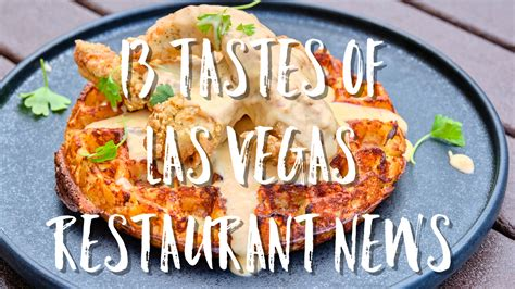 13 Tastes of Las Vegas Restaurant News | Sept. 15, 2020
