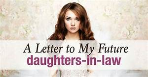 a letter to my future daughters in law he won39t complete With letter to daughter in law