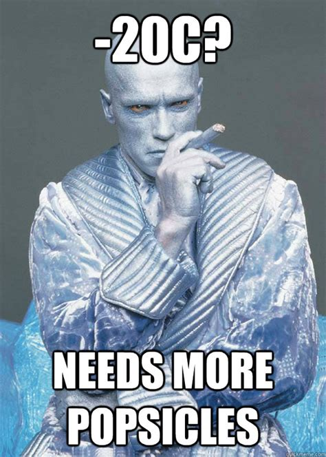 Mr Freeze Meme - 20c needs more popsicles mr freeze quickmeme