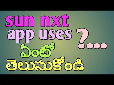 what is the use of sun nxt app in telugu