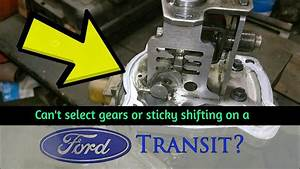 How To A Fix Gear Selection Problem In A Ford Transit  Step By Step Guide
