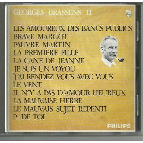 Georges Brassens Bancs Publics by Les Amoureux Des Bancs Publics Georges Brassens Vol 2 De