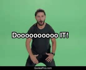 Shia Labeouf Meme - 29 best just do it images on pinterest just do it