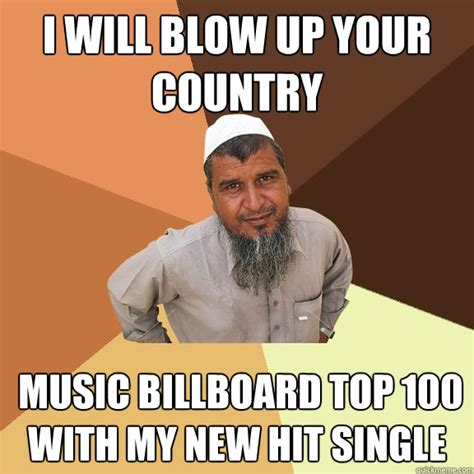 100 Best Memes - i will blow up your country music billboard top 100 with my new hit single ordinary muslim man