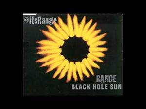Range - Black Hole Sun - YouTube