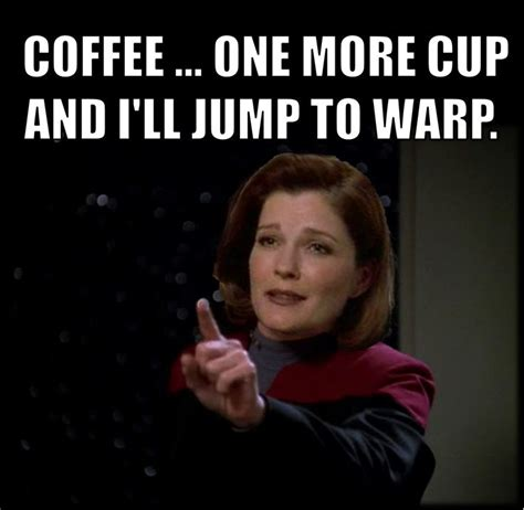 Star Trek Voyager Meme - 97 best images about i love coffee and janeway too on pinterest latte art the morning and