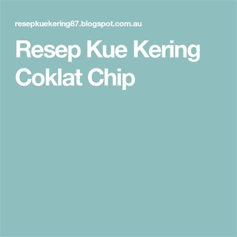 resep kue kering coklat chip kue kering resep kue resep