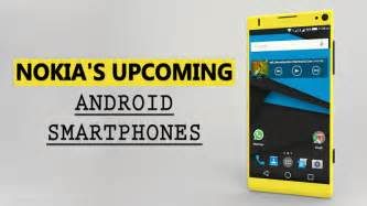new smartphones 2017 nokia to launch up to 5 new android smartphones in 2017