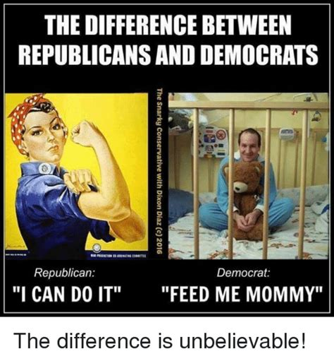 Democrat Memes - the difference between republicansand democrats republican democrat i can do it feed me mommy