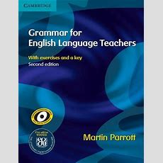 Grammar For English Language Teachers  Martin Parrott 9780521712040
