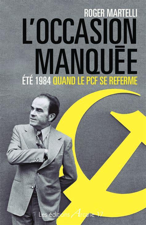 si鑒e parti communiste trente ans plus tard la crise du parti communiste français ensemble