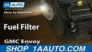 How To Install Replace Fuel Filter 2003-08 Gmc Envoy Xl Chevy Trailblazer
