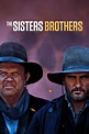 The Sisters Brothers (2018) - Posters — The Movie Database ...