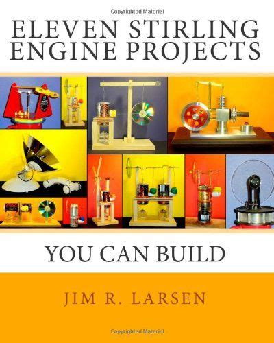 The Book Shed Stirling by Eleven Stirling Engine Projects You Can Build Jim R
