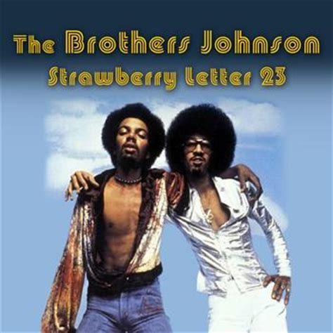 brothers johnson strawberry letter 23 strawberry letter 23 re recorde the brothers johnson 31021