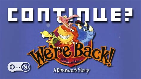 We're Back A Dinosaur Story (snes)  Continue? Youtube