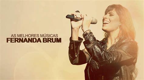 Fernanda Brum - AS MELHORES (músicas mais tocadas ...