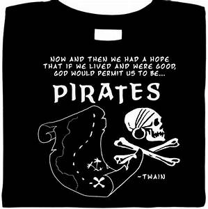 New Shirts @ Bu... Pirate Shirt Quotes