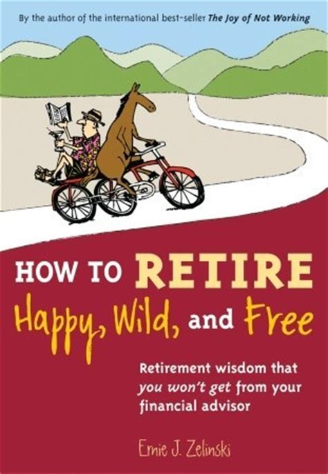 retire happy wild   retirement wisdom