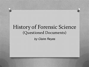 history of forensics 2012 With questioned documents forensic science
