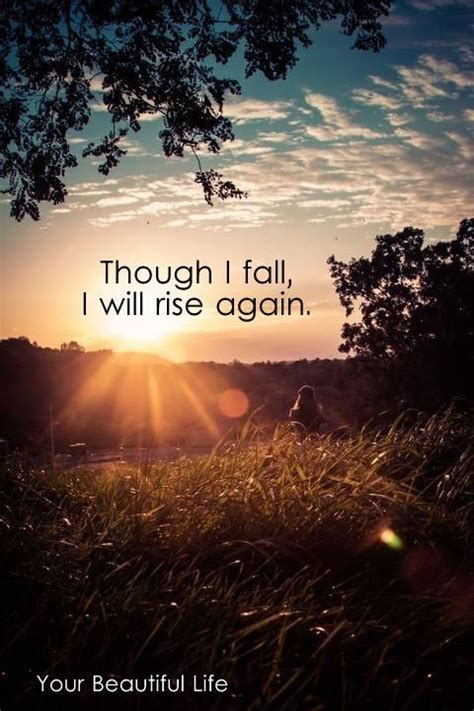 Though I Fall, I Will Rise Again  Quotes Pinterest