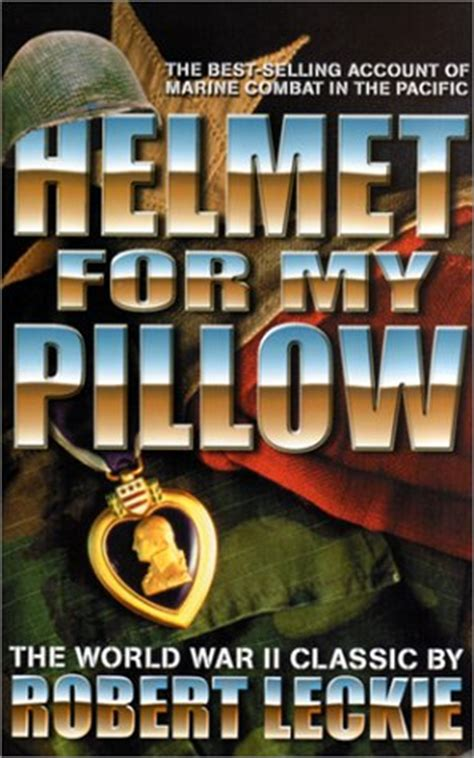 helmet for my pillow robert leckie helmet for my pillow free read books
