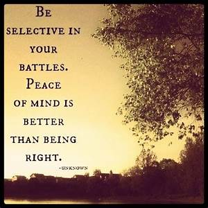 Be selective in... Unknown Peace Quotes