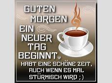 Guten Morgen Ein neuer Tag beginnt Habt eine schöne Zeit