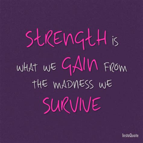 strength    gain   madness  survive