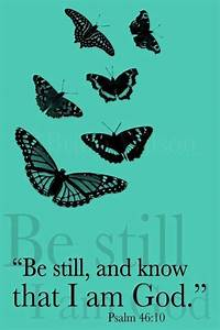 """Be still and know that I am God."" 