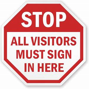 visitor signs puts a stop to unauthorized admittance With all visitors must sign in template