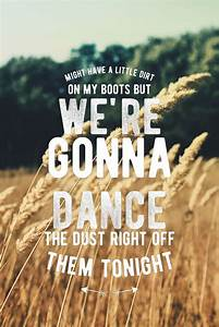 Country Song Quotes About Life Best 25+ Country Lyric ...
