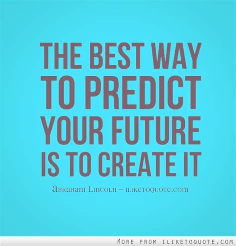 What Is The Best Way To Make Your Resume Competitive by The Best Way To Predict Your Future Is To Create It