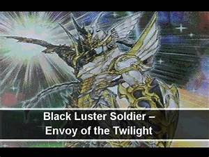 Yugioh Black Luster Soldier Envoy of the Twilight Revealed ...