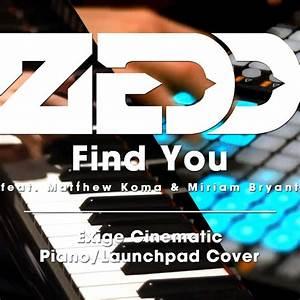Zedd - Find You (Exige Piano & Launchpad Cover)