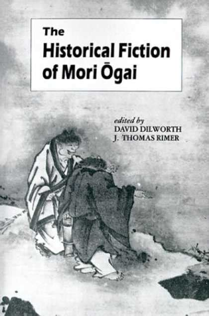 The Historical Fiction of Mori Ogai (UNESCO Collection of Representative Works: Japanese Series)