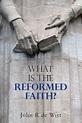 What Is the Reformed Faith?: John de Witt - Paperback ...