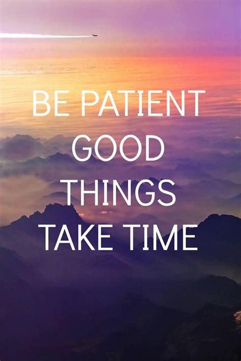 patient good   time