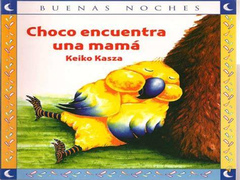 Cuento recomendado: Choco encuentra una mamá de Keiko