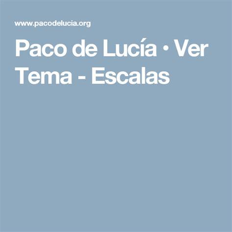 Paco yunque es el título de un cuento o relato corto de tipo infantil, del escritor peruano césar vallejo. Paco de Lucía • Ver Tema - Escalas | Tema, Paco de lucia ...