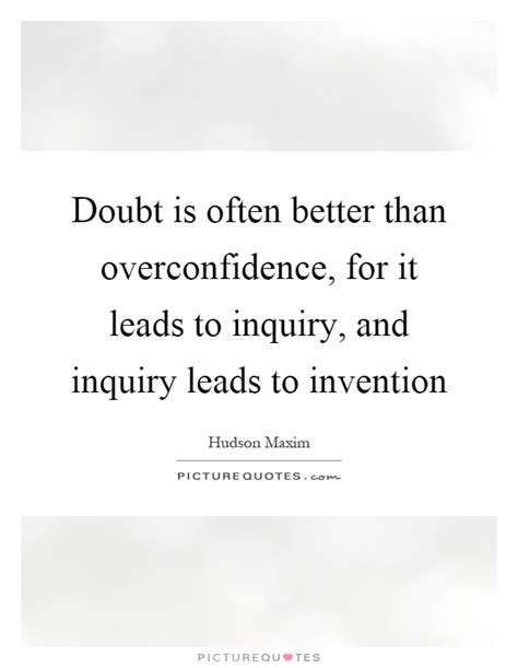 Doubt Is Often Better Than Overconfidence, For It Leads To. Family Quotes For Wall. Best Friend Quotes Ups And Downs. Strong Spiritual Quotes. Sassy Quotes For Bios. Love Quotes Engagement Announcement. Quotes Deep Thinking. Work Deadline Quotes. Birthday Quotes Game Of Thrones