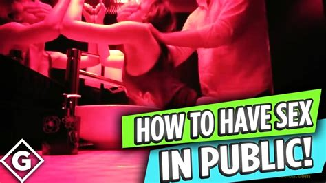 How To Have Sex In Public Places And Get Away With It