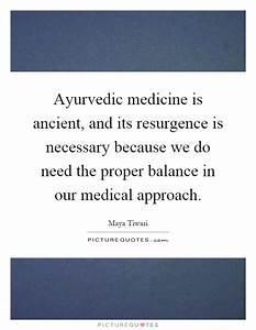 Ayurvedic medic... Ancient Medicine Quotes