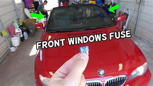 Front Windows Not Working Fuse Location Replacement Bmw