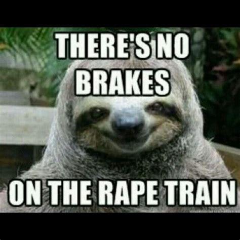 Funny Rape Memes - sloth meme haha pinterest