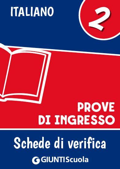 prove d ingresso classe quinta italiano prove d ingresso italiano classe 2 giunti scuola store